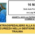 DAL SOCCORSO EXTRAOSPEDALIERO ALLA SALA OPERATORIA:  RESPONSABILITA' E SICUREZZA NELLA GESTIONE INFERMIERISTICA DEL  TRAUMA